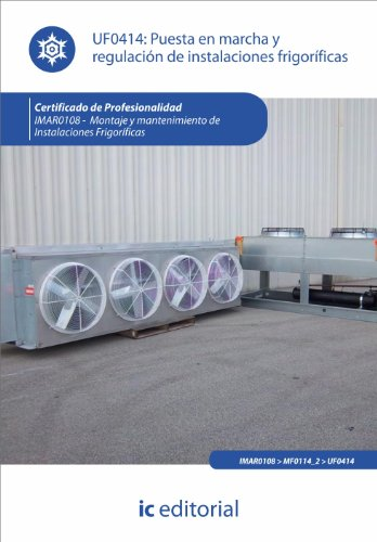 9788415648369: Puesta en marcha y regulación de instalaciones frigoríficas. imar0108 - montaje y mantenimiento de instalaciones frigoríficas