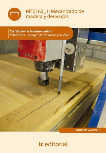 9788415648406: Mecanizado de madera y derivados. mamd0209 - trabajos de carpintería y mueble