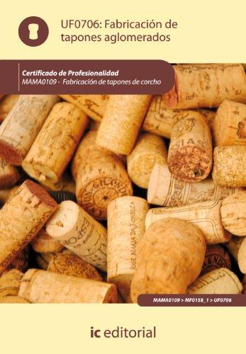 9788415648918: FABRICACION DE TAPONES AGLOMERADOS (AJUS AL CERT PROF FABRICACION DE T