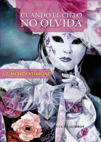 9788415661955: CUANDO EL CIELO NO OLVIDA (Spanish Edition)