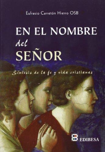 9788415662044: En El Nombre Del Señor: Síntesis de la fe y vida cristiana (Colección sinaí) (Coleccion sinai) (Spanish Edition)