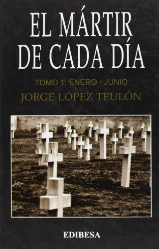 9788415662839: El Mártir de cada día: Tomo I: enero - junio (MÁRTIRES)