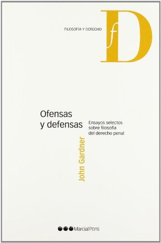 Ofensas y defensas Ensayos selectos sobre filosofía: Gardner, John; Manrique