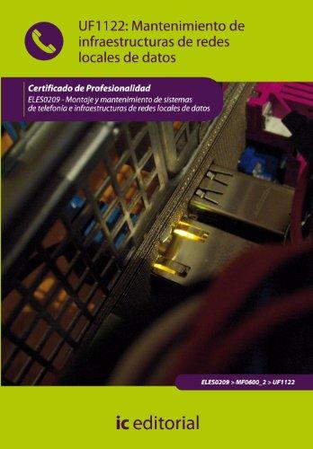 9788415670681: Mantenimiento de infraestructuras de redes locales de datos. eles0209 - montaje y mantenimiento de sistemas de telefonía e infraestructuras de redes locales de datos