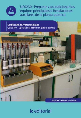 9788415670803: Preparar y acondicionar los equipos principales e instalaciones auxiliares de la planta química. quie0108 - operaciones básicas en planta química