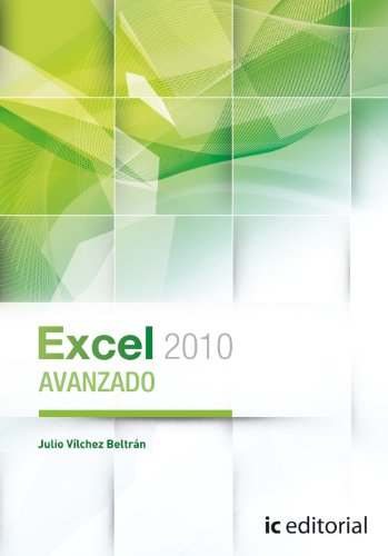 EXCEL 2010 AVANZADO: Julio Vilchez Beltran