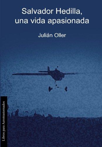 Salvador Hedilla, una vida apasionada (Spanish Edition): Julián Oller