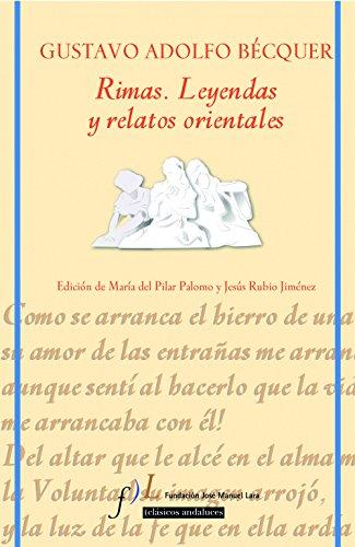 Rimas. Leyendas y relatos orientales: Edición de: Gustavo Adolfo Bécquer