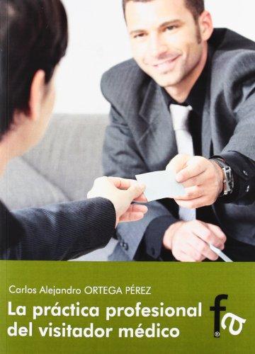 9788415675600: La practica profesional del visitador medico / The professional practice of Health representatives (Spanish Edition)