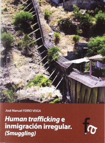 9788415675624: Human trafficking e inmigracion irregular / Human trafficking and illegal immigration (Spanish Edition)