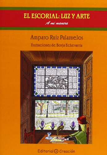 9788415676058: El Escorial, Luz y Arte: A mi manera