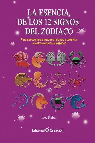9788415676386: La esencia de los 12 signos del Zodiaco (Esencia Cósmica)