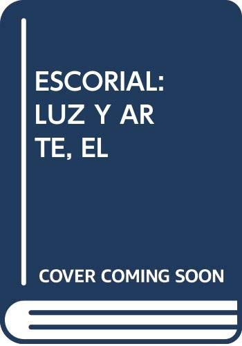 9788415676522: El Escorial, Luz y Arte: ¡Qué tiempo tan feliz!