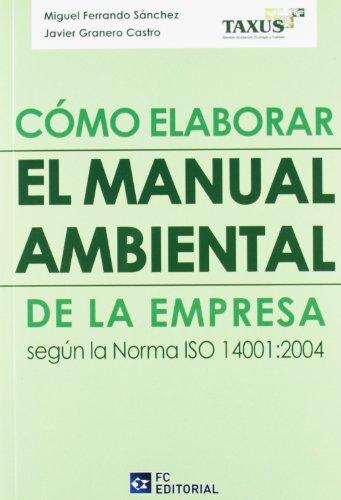 Cómo elaborar el manual medioambiental en la: Miguel Ferrando Sánchez,