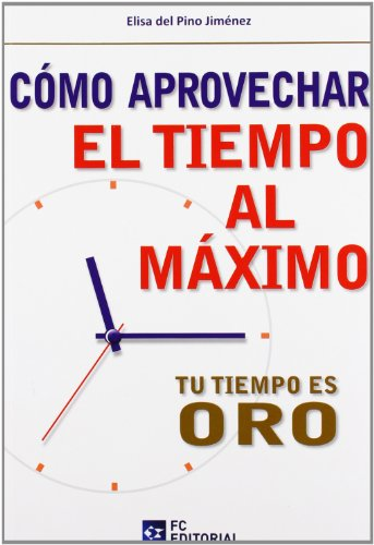 9788415683032: COMO APROVECHAR EL TIEMPO AL MAXIMO