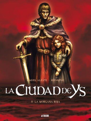 Ciudad De Ys, 2 Morgana Roja LA: Alzate, Raquel