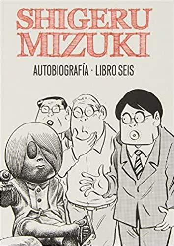 9788415685319: Autobiografía. Shigeru Mizuki: Shigeru Mizuki. Autobiografía. Libro seis: 6 (Sillón Orejero)