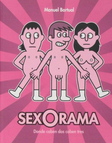 9788415685333: Sexorama: Donde caben dos caben tres