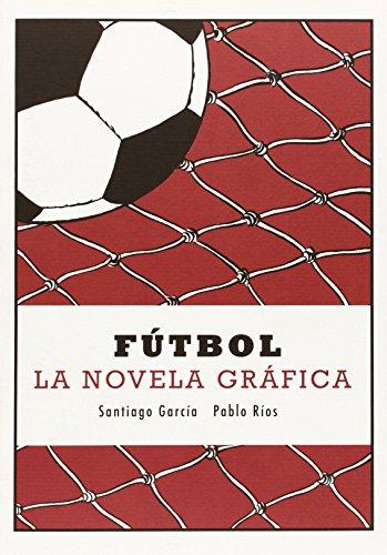9788415685623: Fútbol: la novela gráfica