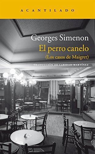 9788415689096: El perro canelo: (Los casos de Maigret) (Narrativa del Acantilado)