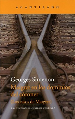 9788415689836: Maigret En Los Dominios Del Córoner (Narrativa del Acantilado)