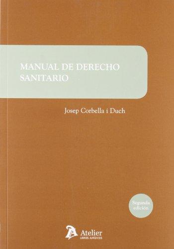 Manual de derecho sanitario.: Corbella Duch, Jose