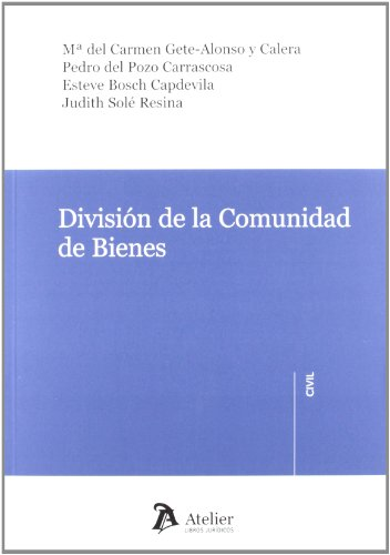 9788415690023: División de la comunidad de bienes. (Atelier civil)