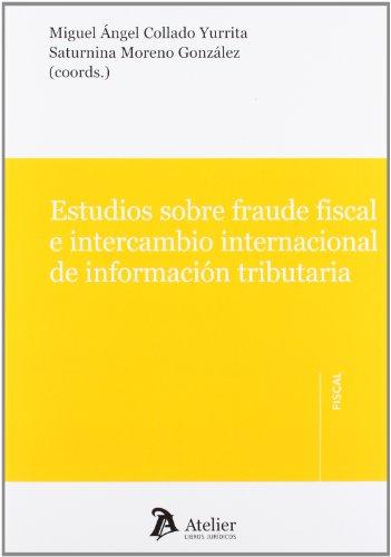 9788415690030: Estudios sobre fraude fiscal e intercambio internacional de información tributaria.
