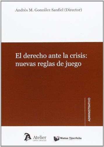 9788415690191: Derecho ante la crisis: nuevas reglas del juego.