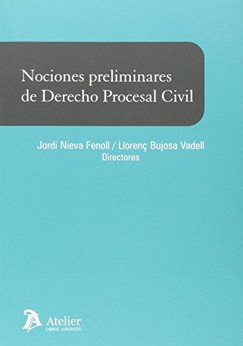 Nociones preliminares de derecho procesal civil: Nieva Fenoll J