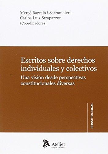 9788415690825: Escritos sobre derechos individuales y colectivos: Una visión desde perspectivas constitucionales diversas