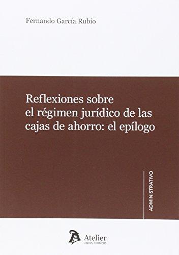 Reflexiones sobre el régimen juridico de las: García Rubio, Fernando
