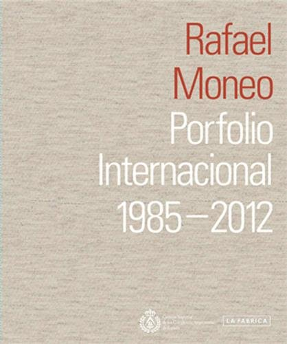 Porfolio Internacional. 1985-2012 (9788415691020) by RAFAEL MONEO