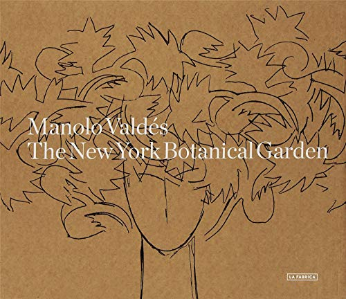 9788415691303: Manolo Valdés: The New York Botanical Garden