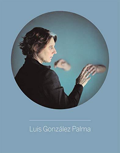Luis Gonzalez Palma [Hardcover] [Mar 05, 2015]