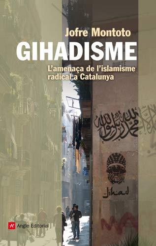 9788415695035: Gihadisme. L'Amenaça De L'Islamisme Radical (El fil d'Ariadna)