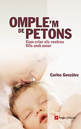 9788415695349: Omple'M De Petons: Com criar els vostres fills amb amor: 3 (Inspira)