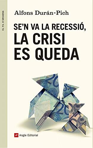 9788415695707: Se'n Va La Recessió, La Crisi Es Queda (El fil d'Ariadna)
