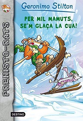 Per mil mamuts, se'm glaça la cua (9788415697633) by Geronimo Stilton