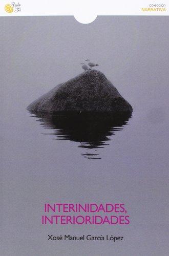 Interinidades, interioridades (Paperback): Xose Manuel Garcia Lopez