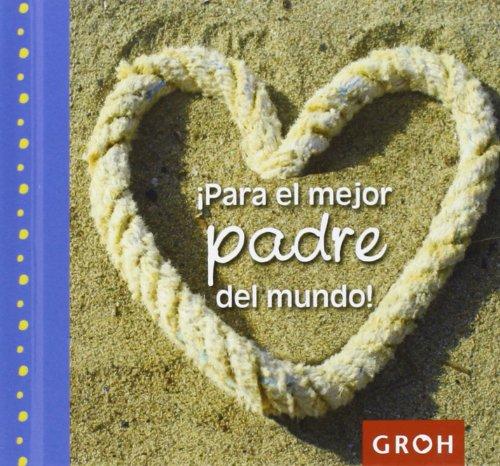 9788415701057: PARA EL MEJOR PADRE DEL MUNDO!