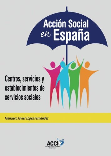 ACCION SOCIAL EN ESPAÑA: Centros, servicios y establecimientos de servicios sociales: ...