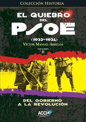 9788415705659: El quiebro del PSOE (1933-1934) Tomo 2: Del gobierno a la revolución (Historia) (Spanish Edition)