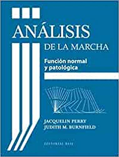 Análisis de la marcha función normal y patológica: Jacquelin Perry Y Judith M....