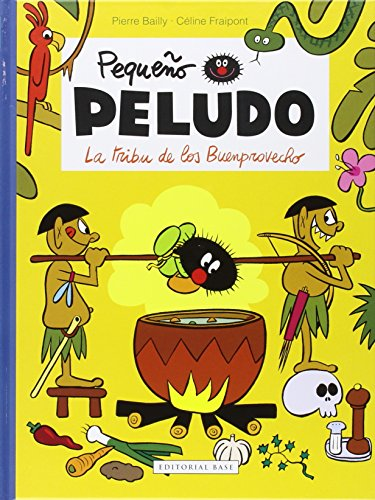 PEQUEÑO PELUDO: LA TRIBU DE LOS BUENPROVECHO: CÉLINE FRAIPONT, PIERRE BAILLY