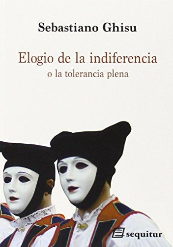 ELOGIO DE LA INDIFERENCIA O LA TOLERANCIA PLENA: Sebastiano Ghisu