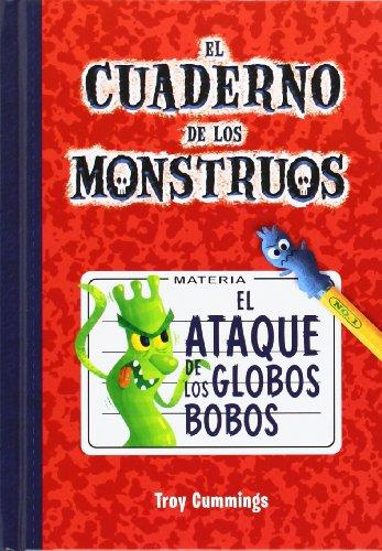 9788415709657: El ataque de los globos bobos: Cuaderno de monstruos 1