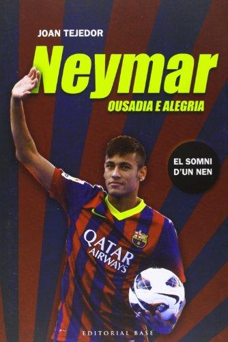 9788415711599: Neymar: Ousadia e alegria