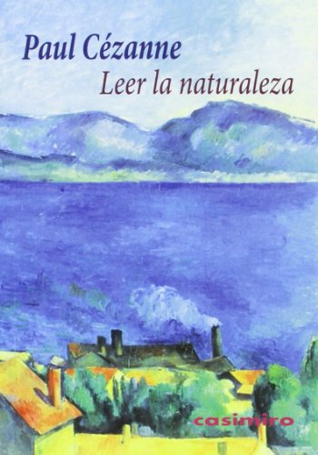 Leer la naturaleza (Paperback): Paul CÃ zanne