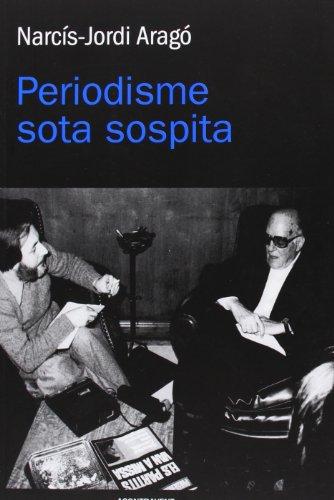 9788415720065: Periodisme Sota Sospita (Abans d'ara)